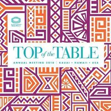 Picture of Top of the Table Speaks: Colorful Wisdom; Five Lessons From Top Of The Table; Your One Job; Marketing -> Movement; Two Heads Are Better Than One; Charitable Planned Giving Program; Client Connections; Focused Meditation; Hungry For More